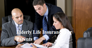 Elderly Life Insurance For Parents