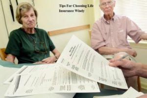 Tips For Choosing Life Insurance Wisely