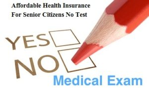 Affordable Health Insurance For Senior Citizens No Test