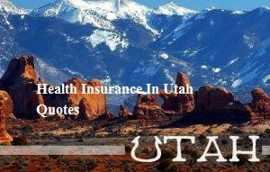 Health Insurance In Utah Quotes