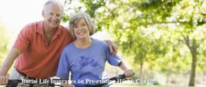 Burial Life Insurance On Pre Existing Health Condition