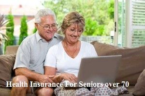 Health Insurance For Seniors over 70