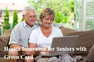Health Insurance for Seniors with Green Card