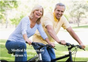 Medical Insurance for Retirees Under 65