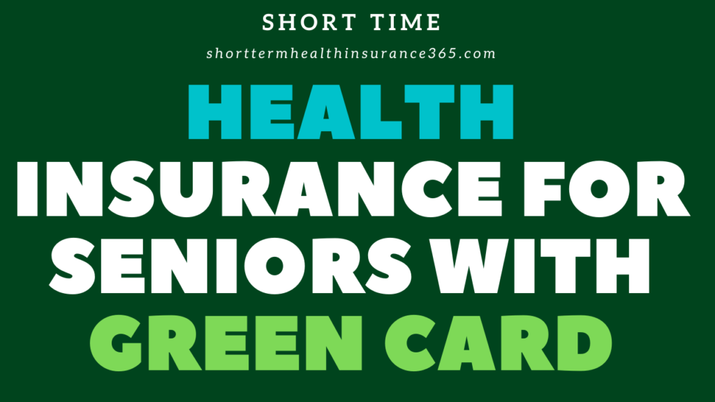 Health_Insurance_for_Seniors_with_Green_Card