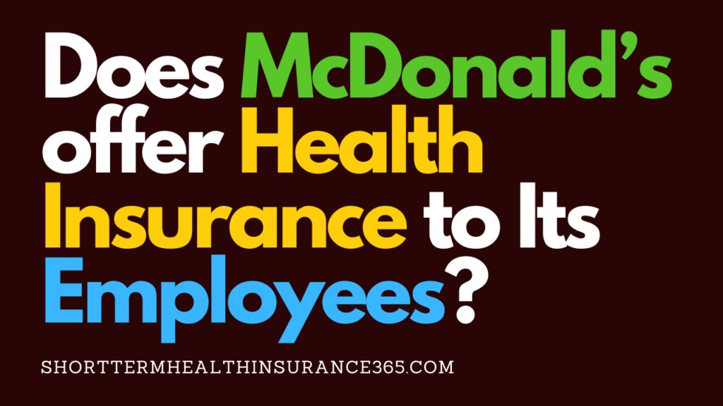 McDonald's offer health insurance to its employees