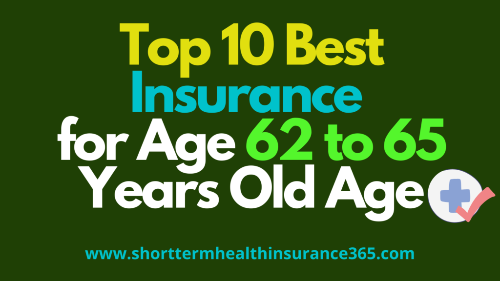 Best_Insurance_for_Age_62_to_65_Years_Old_Age