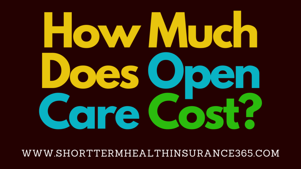 How Much Does Open Care Cost